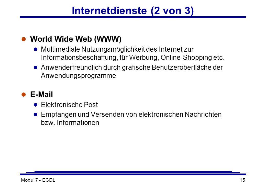Modul 7 - ECDL15 Internetdienste (2 von 3) l World Wide Web (WWW) l Multimediale Nutzungsmöglichkeit des Internet zur Informationsbeschaffung, für Werbung, Online-Shopping etc.