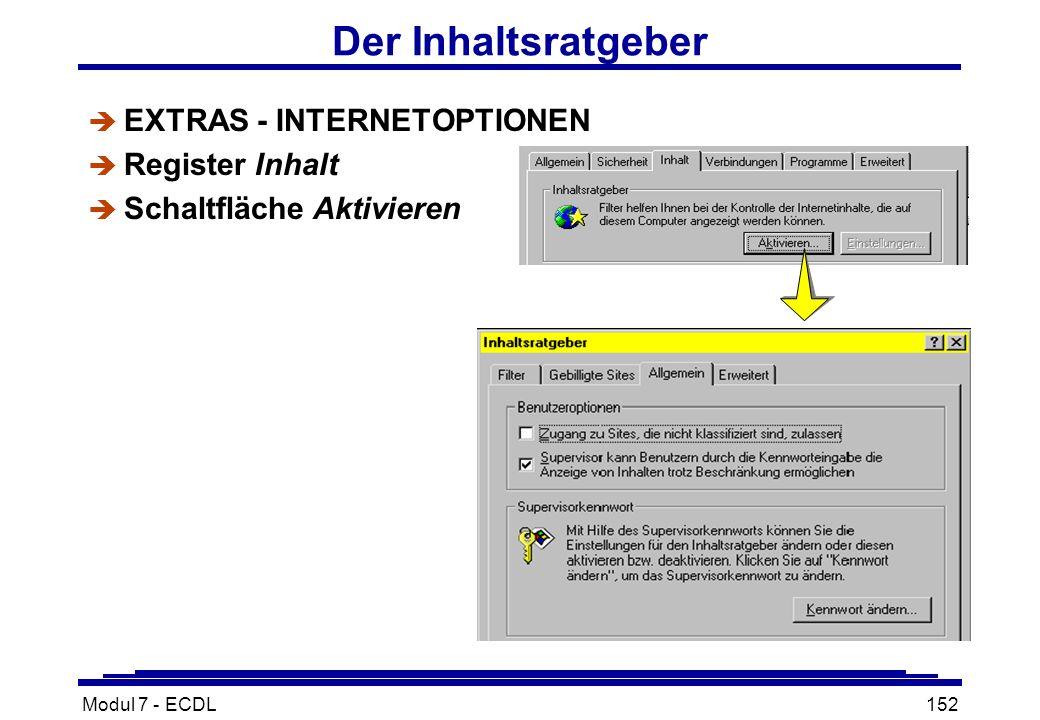 Modul 7 - ECDL152 Der Inhaltsratgeber è EXTRAS - INTERNETOPTIONEN è Register Inhalt è Schaltfläche Aktivieren
