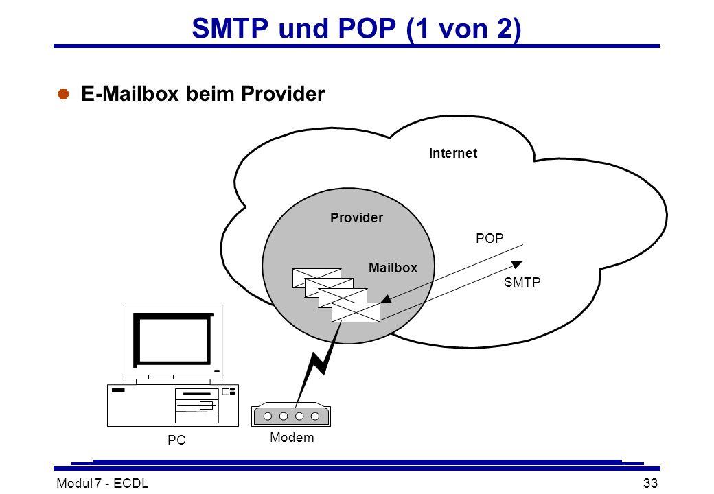 Modul 7 - ECDL33 Internet PC Provider POP SMTP Mailbox SMTP und POP (1 von 2) l E-Mailbox beim Provider Modem