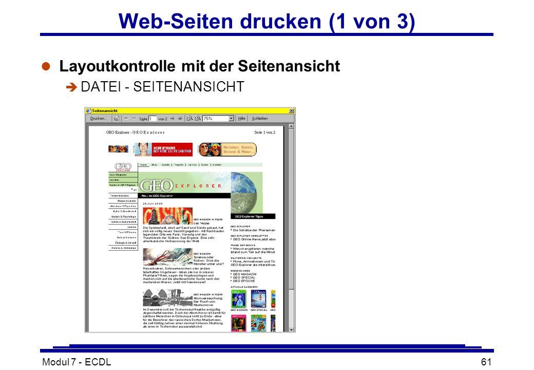Modul 7 - ECDL61 Web-Seiten drucken (1 von 3) l Layoutkontrolle mit der Seitenansicht è DATEI - SEITENANSICHT