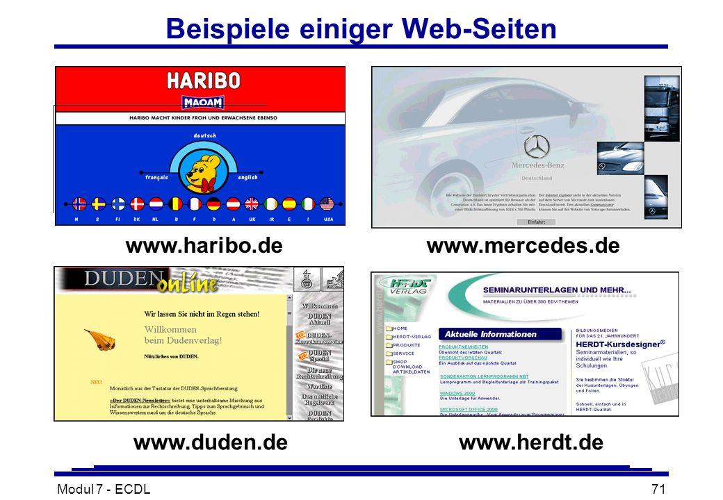 Modul 7 - ECDL71 Beispiele einiger Web-Seiten www.haribo.dewww.mercedes.de www.duden.dewww.herdt.de