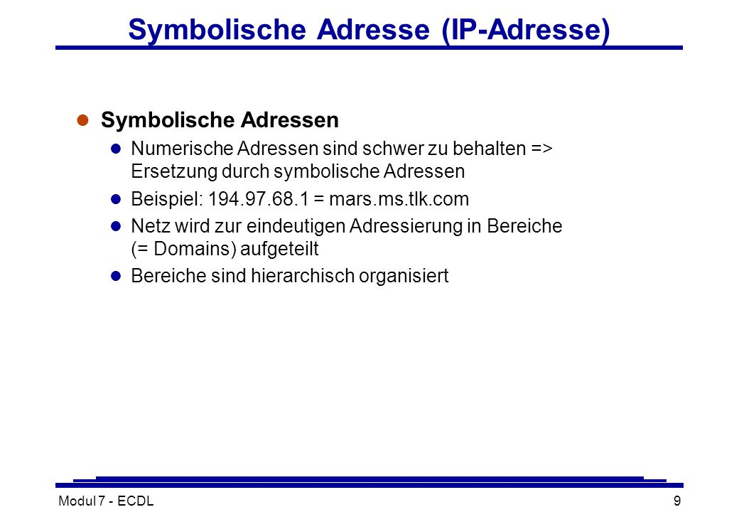 Modul 7 - ECDL40 Hypertext und Hyperlinks (2 von 2) WWW-Server Hypertext- Dokument Hyperlink l Alle Hypertext-Dokumente, die teilweise durch Hyperlinks verknüpft sind, bilden das WWW.