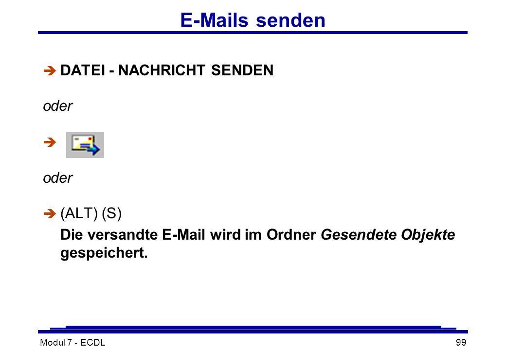Modul 7 - ECDL99 E-Mails senden è DATEI - NACHRICHT SENDEN oder è oder  (ALT) (S) Die versandte E-Mail wird im Ordner Gesendete Objekte gespeichert.