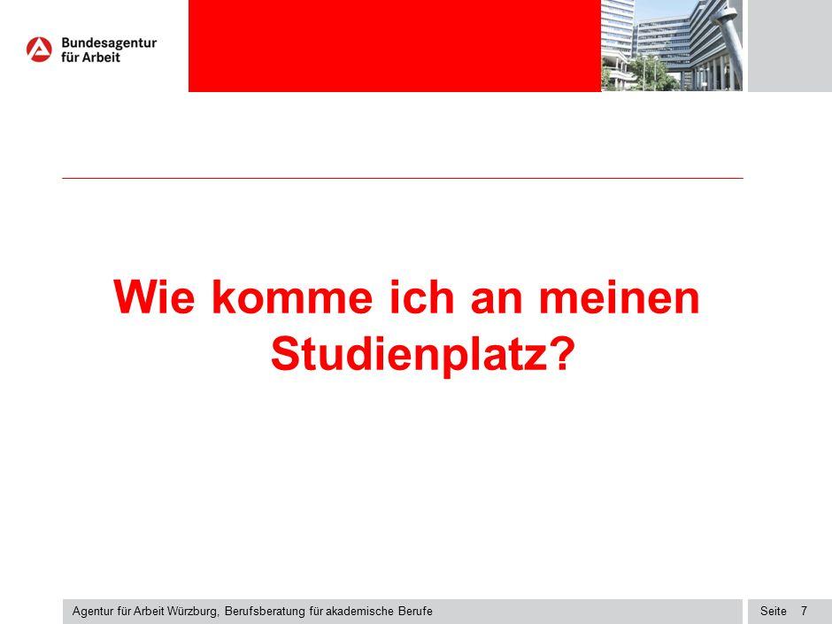 Seite Agentur für Arbeit Würzburg, Berufsberatung für akademische Berufe 7 Wie komme ich an meinen Studienplatz?