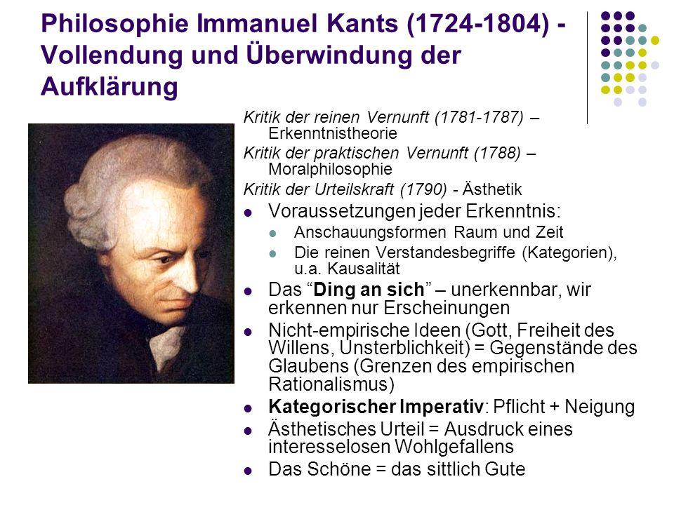Philosophie Immanuel Kants (1724-1804) - Vollendung und Überwindung der Aufklärung Kritik der reinen Vernunft (1781-1787) – Erkenntnistheorie Kritik d