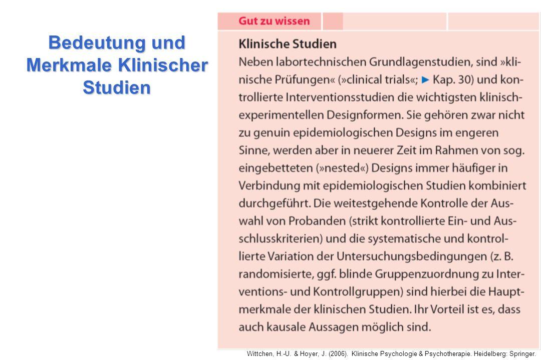 Wittchen, H.-U. & Hoyer, J. (2006). Klinische Psychologie & Psychotherapie. Heidelberg: Springer. 10 Bedeutung und Merkmale Klinischer Studien