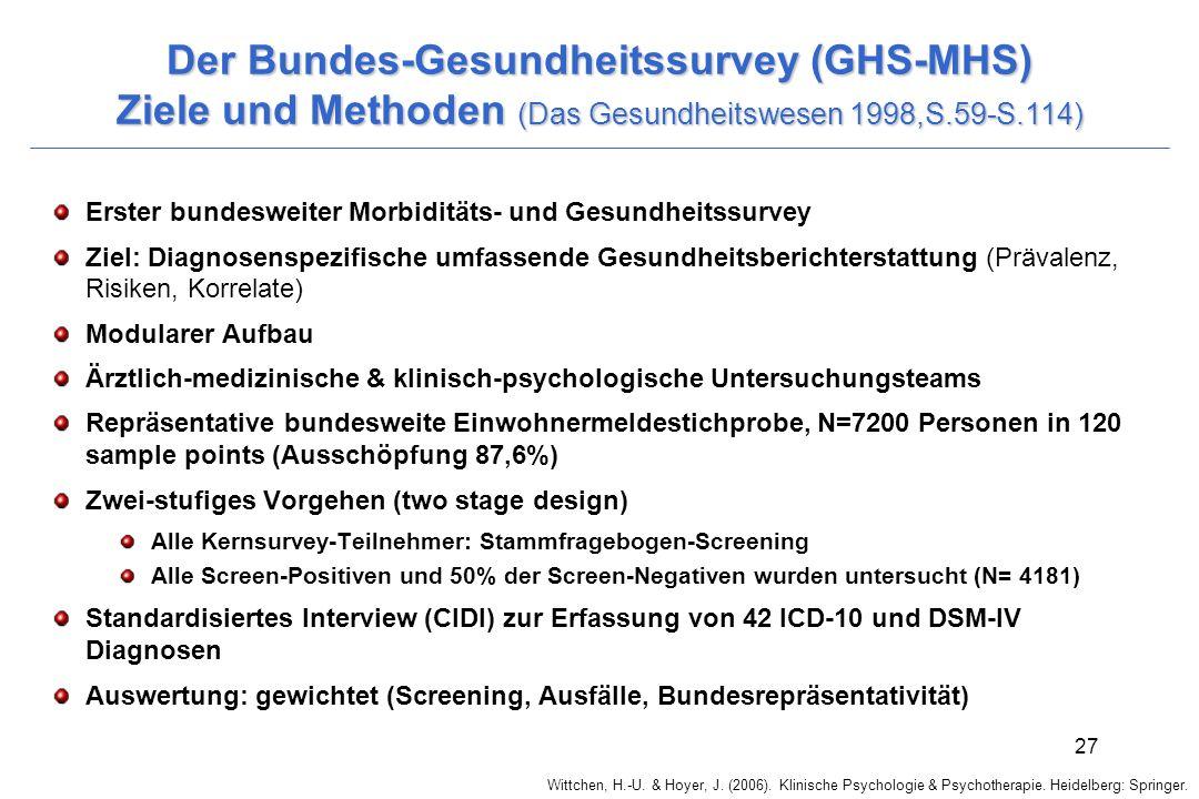 Wittchen, H.-U. & Hoyer, J. (2006). Klinische Psychologie & Psychotherapie. Heidelberg: Springer. 27 Der Bundes-Gesundheitssurvey (GHS-MHS) Ziele und