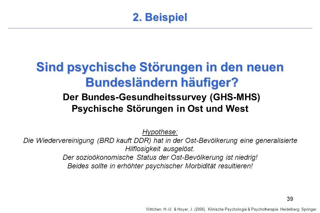 Wittchen, H.-U. & Hoyer, J. (2006). Klinische Psychologie & Psychotherapie. Heidelberg: Springer. 39 2. Beispiel Sind psychische Störungen in den neue