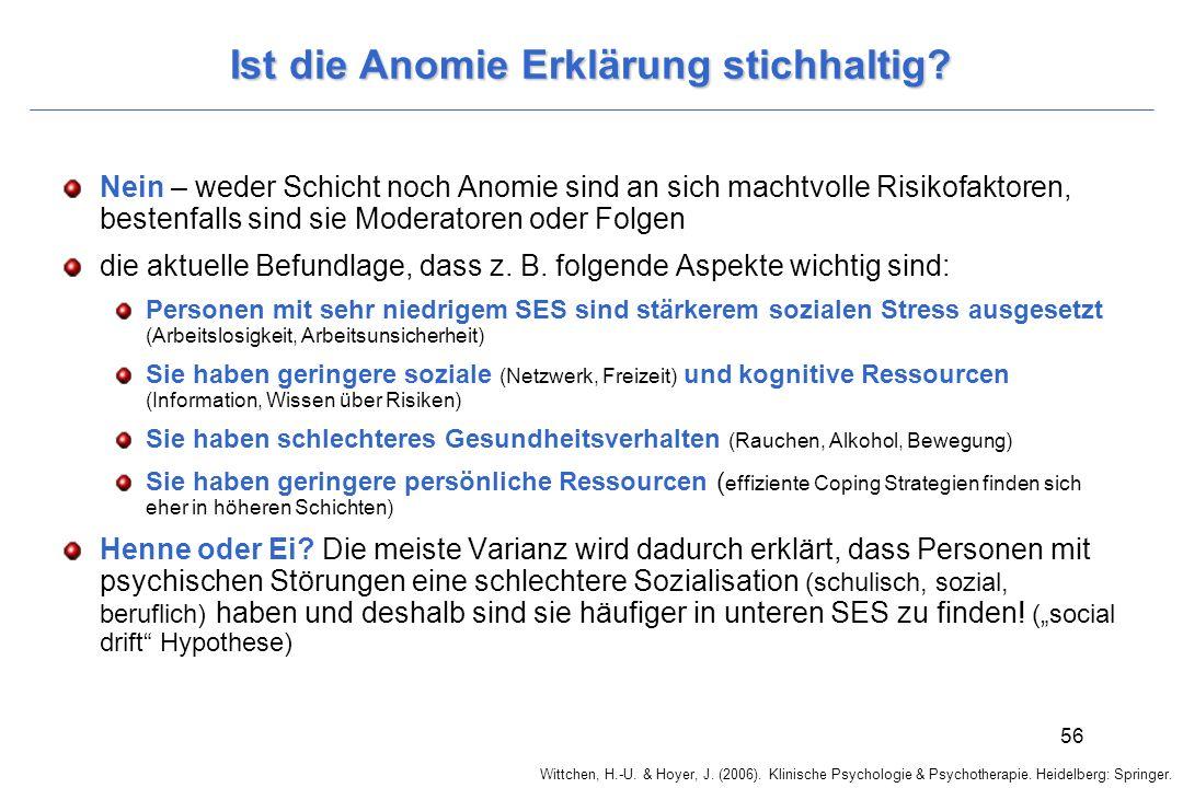 Wittchen, H.-U. & Hoyer, J. (2006). Klinische Psychologie & Psychotherapie. Heidelberg: Springer. 56 Ist die Anomie Erklärung stichhaltig? Nein – wede