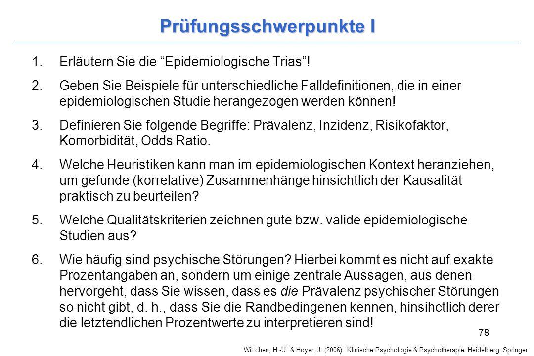 """Wittchen, H.-U. & Hoyer, J. (2006). Klinische Psychologie & Psychotherapie. Heidelberg: Springer. 78 Prüfungsschwerpunkte I 1.Erläutern Sie die """"Epide"""