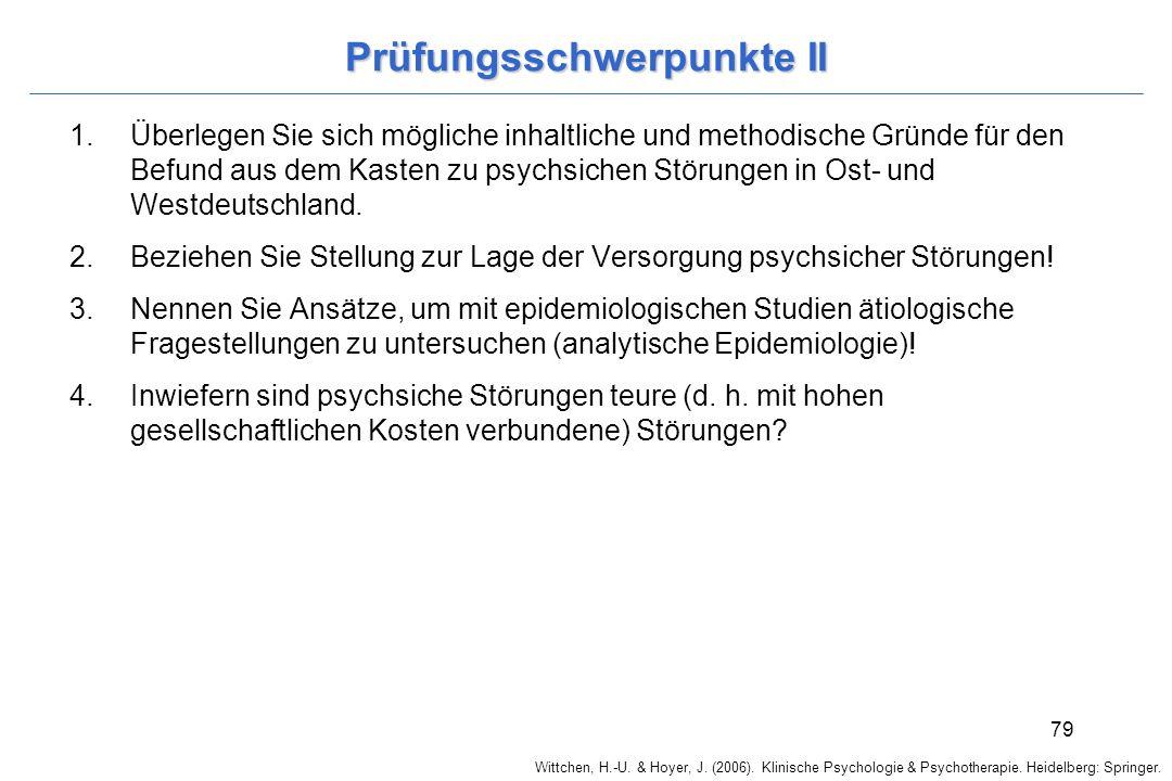 Wittchen, H.-U. & Hoyer, J. (2006). Klinische Psychologie & Psychotherapie. Heidelberg: Springer. 79 Prüfungsschwerpunkte II 1.Überlegen Sie sich mögl
