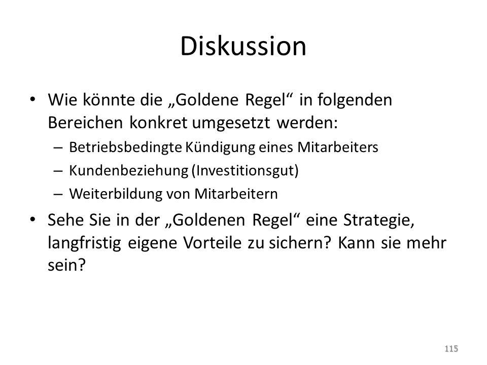 """Diskussion Wie könnte die """"Goldene Regel"""" in folgenden Bereichen konkret umgesetzt werden: – Betriebsbedingte Kündigung eines Mitarbeiters – Kundenbez"""