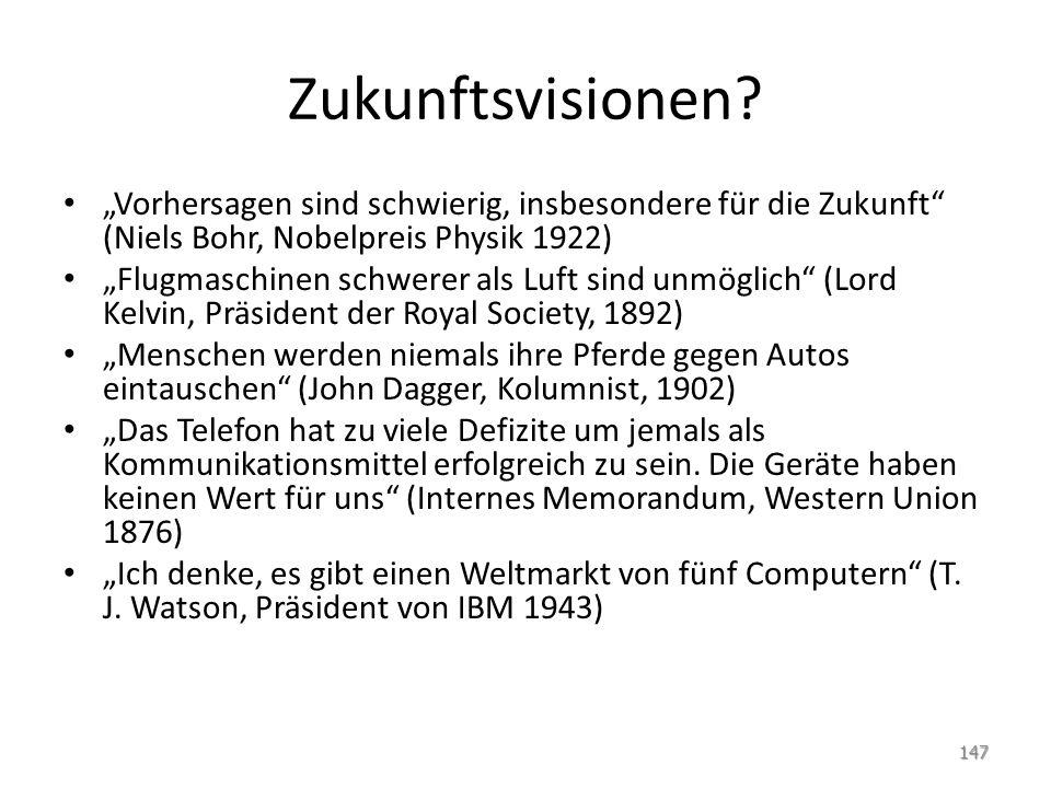 """Zukunftsvisionen? """"Vorhersagen sind schwierig, insbesondere für die Zukunft"""" (Niels Bohr, Nobelpreis Physik 1922) """"Flugmaschinen schwerer als Luft sin"""