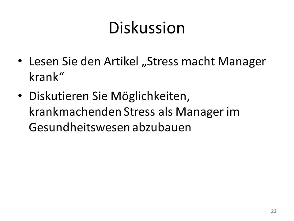 """Diskussion Lesen Sie den Artikel """"Stress macht Manager krank"""" Diskutieren Sie Möglichkeiten, krankmachenden Stress als Manager im Gesundheitswesen abz"""