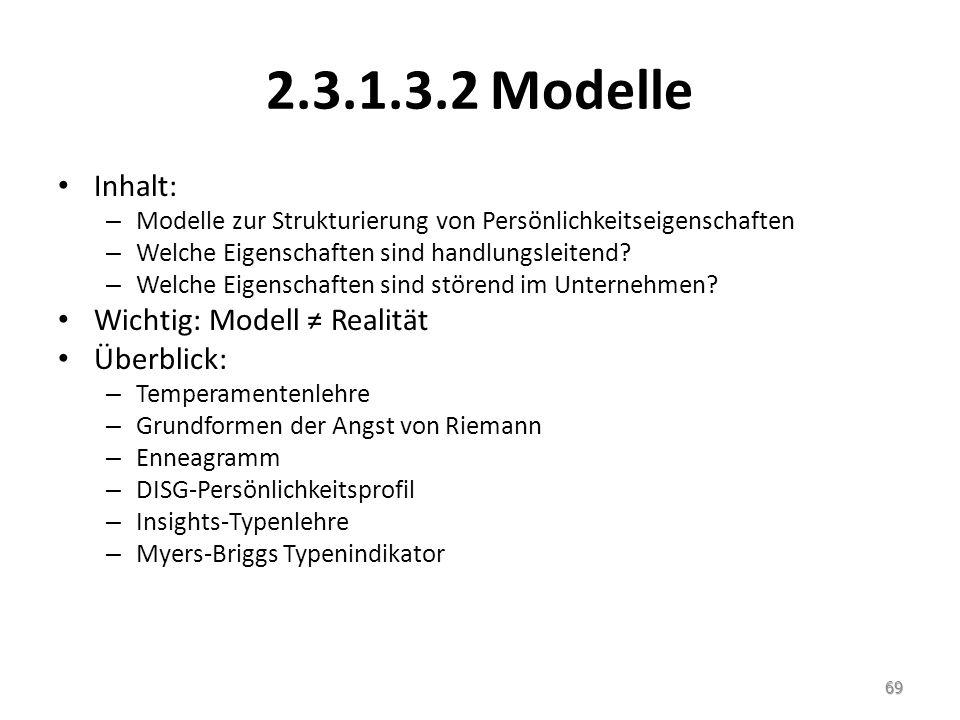 2.3.1.3.2 Modelle Inhalt: – Modelle zur Strukturierung von Persönlichkeitseigenschaften – Welche Eigenschaften sind handlungsleitend? – Welche Eigensc