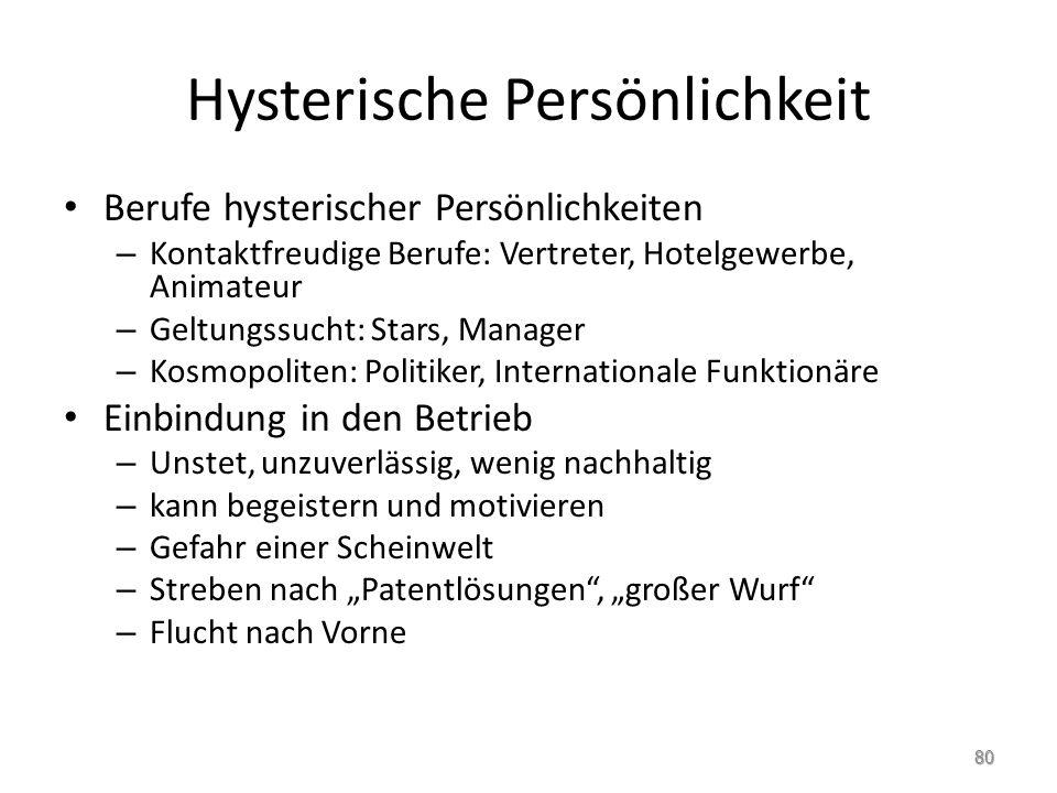 Hysterische Persönlichkeit Berufe hysterischer Persönlichkeiten – Kontaktfreudige Berufe: Vertreter, Hotelgewerbe, Animateur – Geltungssucht: Stars, M