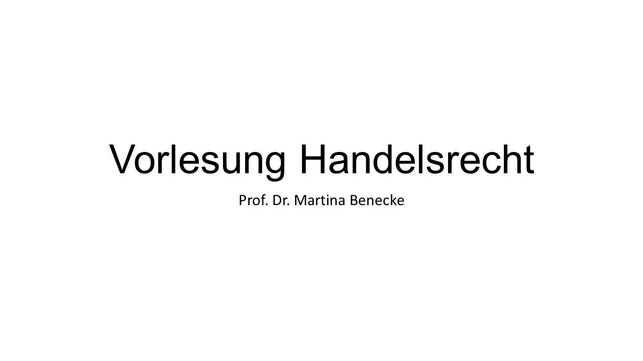 Vorlesung Handelsrecht Prof. Dr. Martina Benecke
