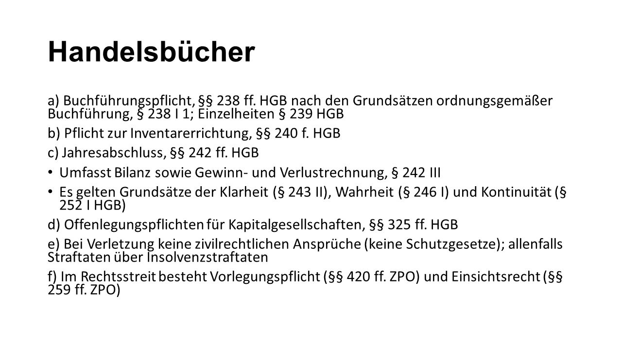 Handelsbücher a) Buchführungspflicht, §§ 238 ff.