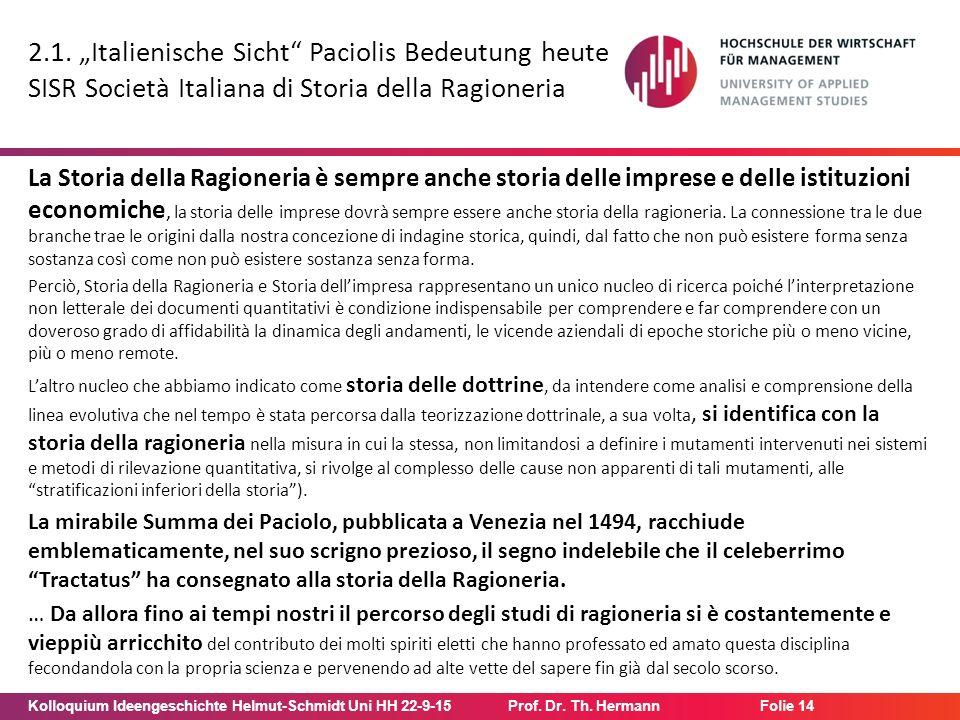 """Kolloquium Ideengeschichte Helmut-Schmidt Uni HH 22-9-15Prof. Dr. Th. Hermann Folie 14 2.1. """"Italienische Sicht"""" Paciolis Bedeutung heute SISR Società"""