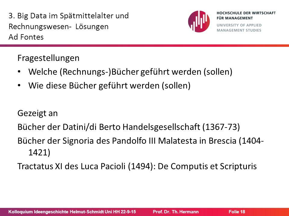 Kolloquium Ideengeschichte Helmut-Schmidt Uni HH 22-9-15Prof. Dr. Th. Hermann Folie 18 3. Big Data im Spätmittelalter und Rechnungswesen- Lösungen Ad