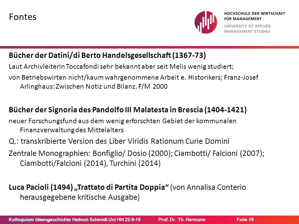 Kolloquium Ideengeschichte Helmut-Schmidt Uni HH 22-9-15Prof. Dr. Th. Hermann Folie 19 Fontes Bücher der Datini/di Berto Handelsgesellschaft (1367-73)
