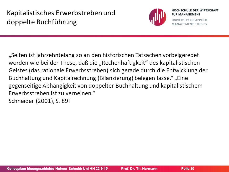 """Kolloquium Ideengeschichte Helmut-Schmidt Uni HH 22-9-15Prof. Dr. Th. Hermann Folie 30 Kapitalistisches Erwerbstreben und doppelte Buchführung """"Selten"""
