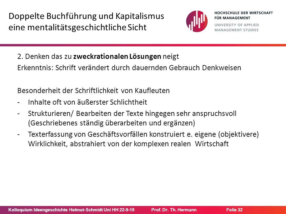 Kolloquium Ideengeschichte Helmut-Schmidt Uni HH 22-9-15Prof. Dr. Th. Hermann Folie 32 Doppelte Buchführung und Kapitalismus eine mentalitätsgeschicht