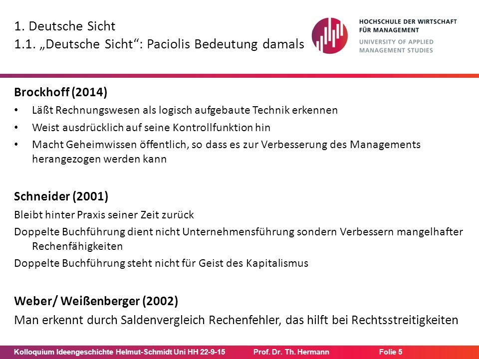 """Kolloquium Ideengeschichte Helmut-Schmidt Uni HH 22-9-15Prof. Dr. Th. Hermann Folie 5 1. Deutsche Sicht 1.1. """"Deutsche Sicht"""": Paciolis Bedeutung dama"""