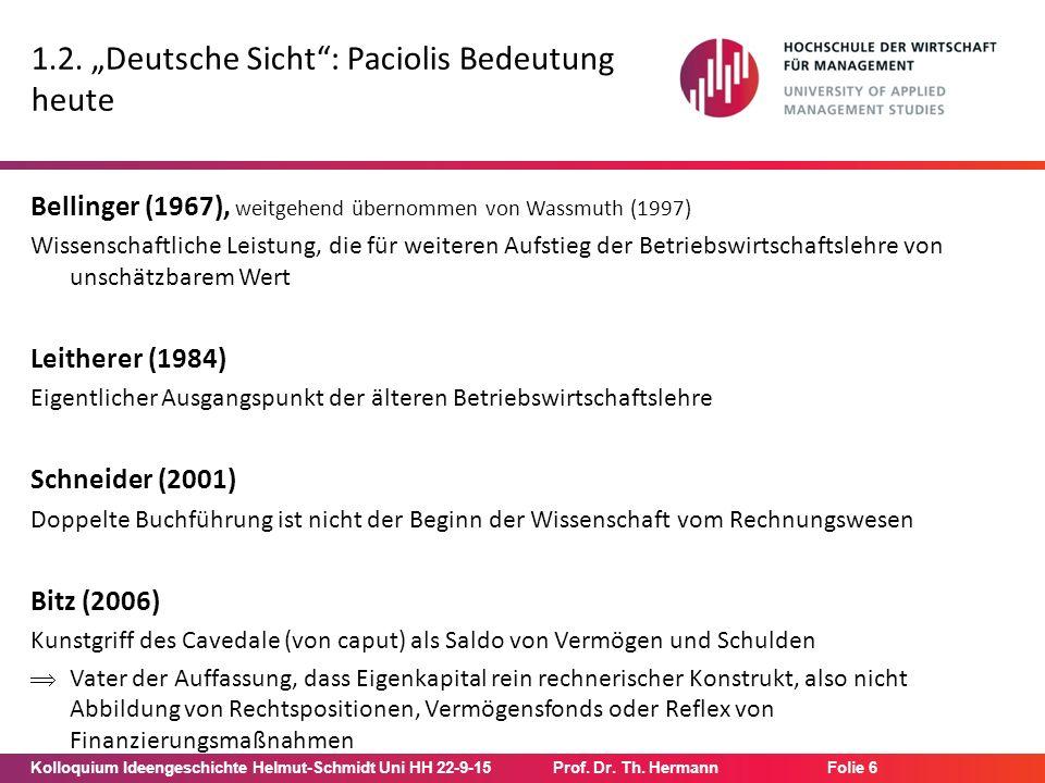 """Kolloquium Ideengeschichte Helmut-Schmidt Uni HH 22-9-15Prof. Dr. Th. Hermann Folie 6 1.2. """"Deutsche Sicht"""": Paciolis Bedeutung heute Bellinger (1967)"""