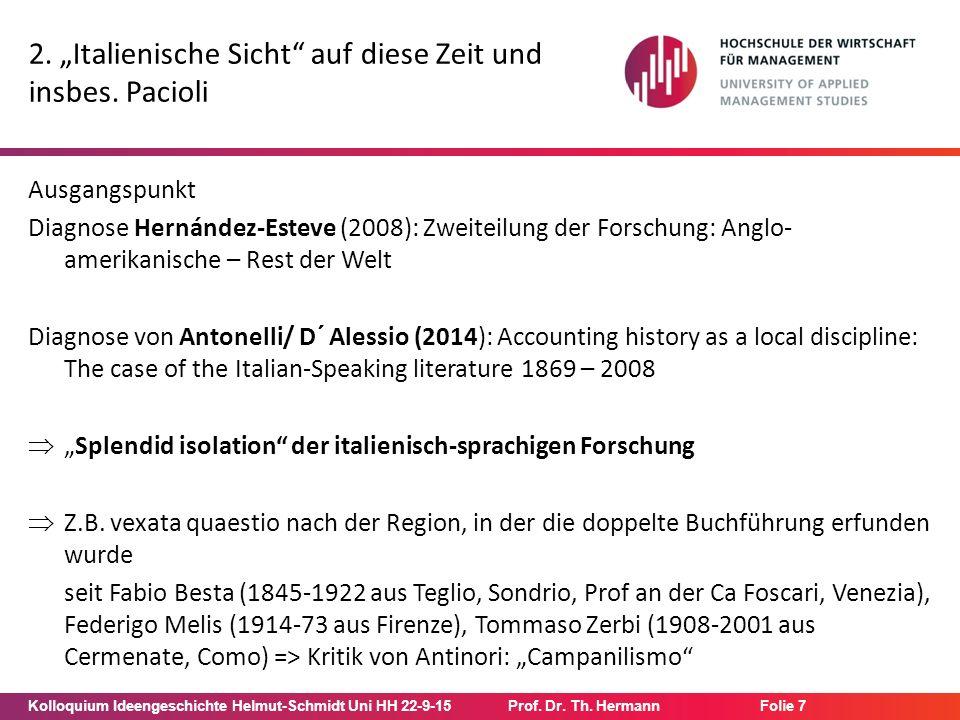 """Kolloquium Ideengeschichte Helmut-Schmidt Uni HH 22-9-15Prof. Dr. Th. Hermann Folie 7 2. """"Italienische Sicht"""" auf diese Zeit und insbes. Pacioli Ausga"""