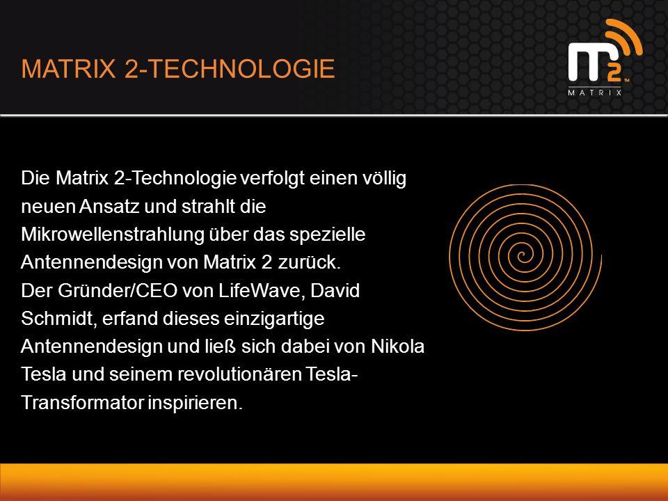 Die Matrix 2-Technologie verfolgt einen völlig neuen Ansatz und strahlt die Mikrowellenstrahlung über das spezielle Antennendesign von Matrix 2 zurück.