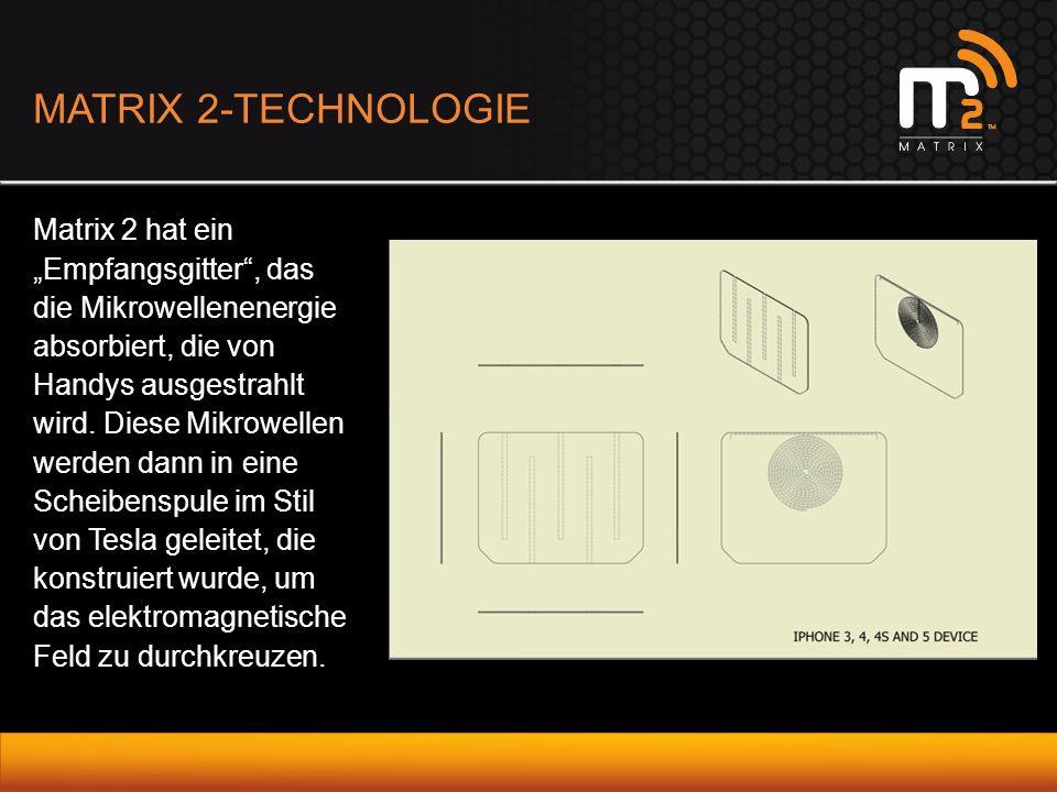 """MATRIX 2-TECHNOLOGIE Matrix 2 hat ein """"Empfangsgitter , das die Mikrowellenenergie absorbiert, die von Handys ausgestrahlt wird."""
