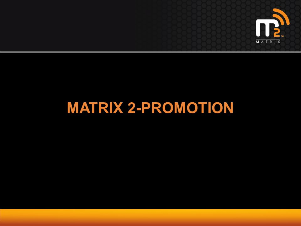 MATRIX 2-PROMOTION