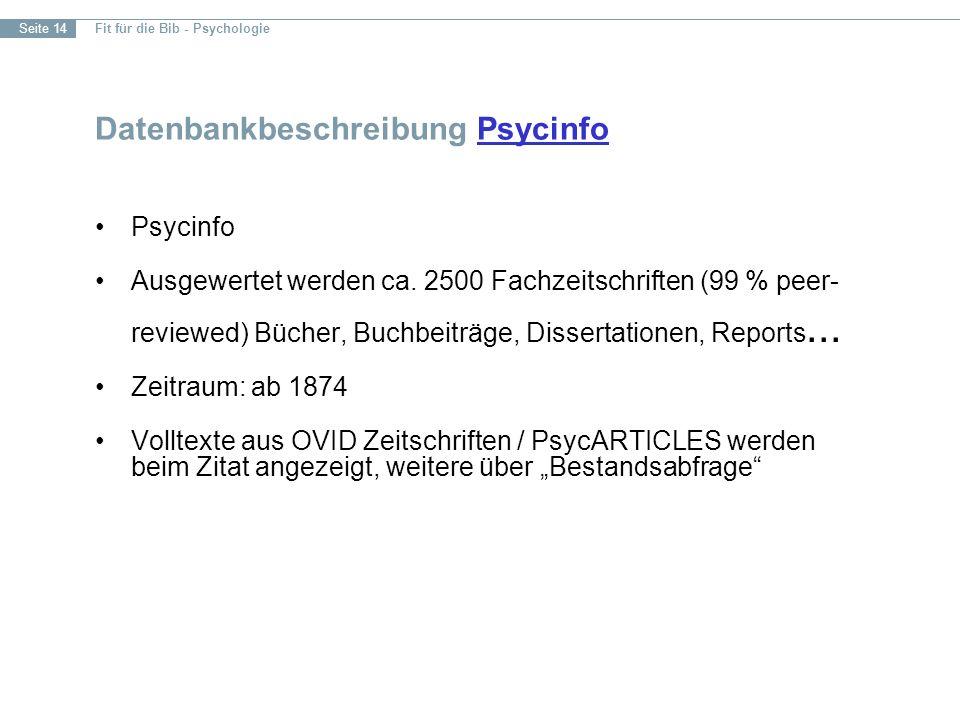 Fit für die Bib - Psychologie Seite 14 Datenbankbeschreibung PsycinfoPsycinfo Ausgewertet werden ca.