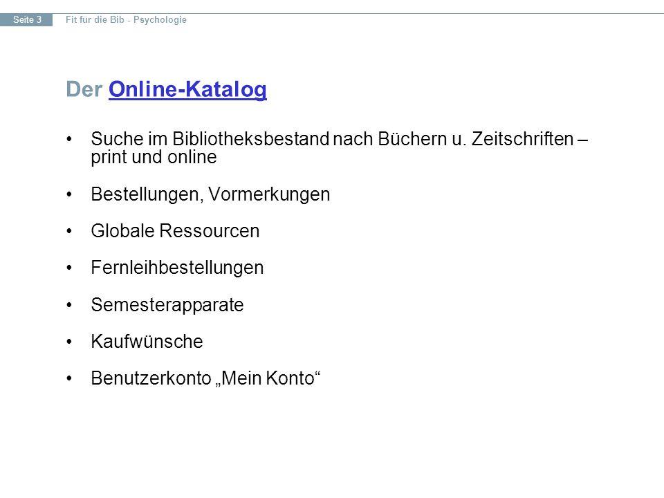 Fit für die Bib - Psychologie Seite 3 Der Online-KatalogOnline-Katalog Suche im Bibliotheksbestand nach Büchern u.