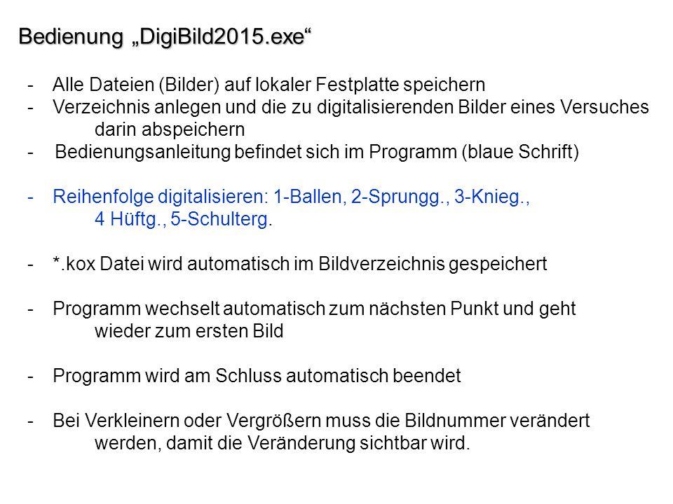 """Bedienung """"DigiBild2015.exe"""" -Alle Dateien (Bilder) auf lokaler Festplatte speichern -Verzeichnis anlegen und die zu digitalisierenden Bilder eines Ve"""