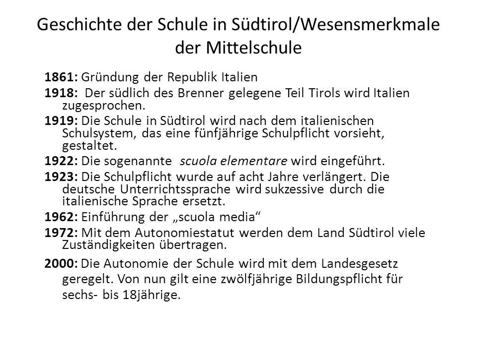 Geschichte der Schule in Südtirol/Wesensmerkmale der Mittelschule 1861: Gründung der Republik Italien 1918: Der südlich des Brenner gelegene Teil Tiro