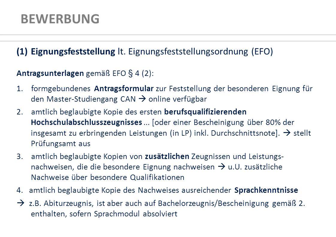 BEWERBUNG (1)Eignungsfeststellung lt. Eignungsfeststellungsordnung (EFO) Antragsunterlagen gemäß EFO § 4 (2): 1. formgebundenes Antragsformular zur Fe