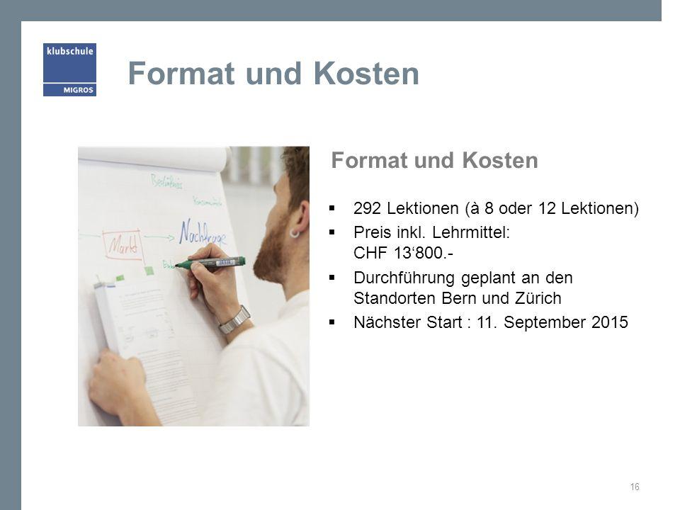 Format und Kosten  292 Lektionen (à 8 oder 12 Lektionen)  Preis inkl.