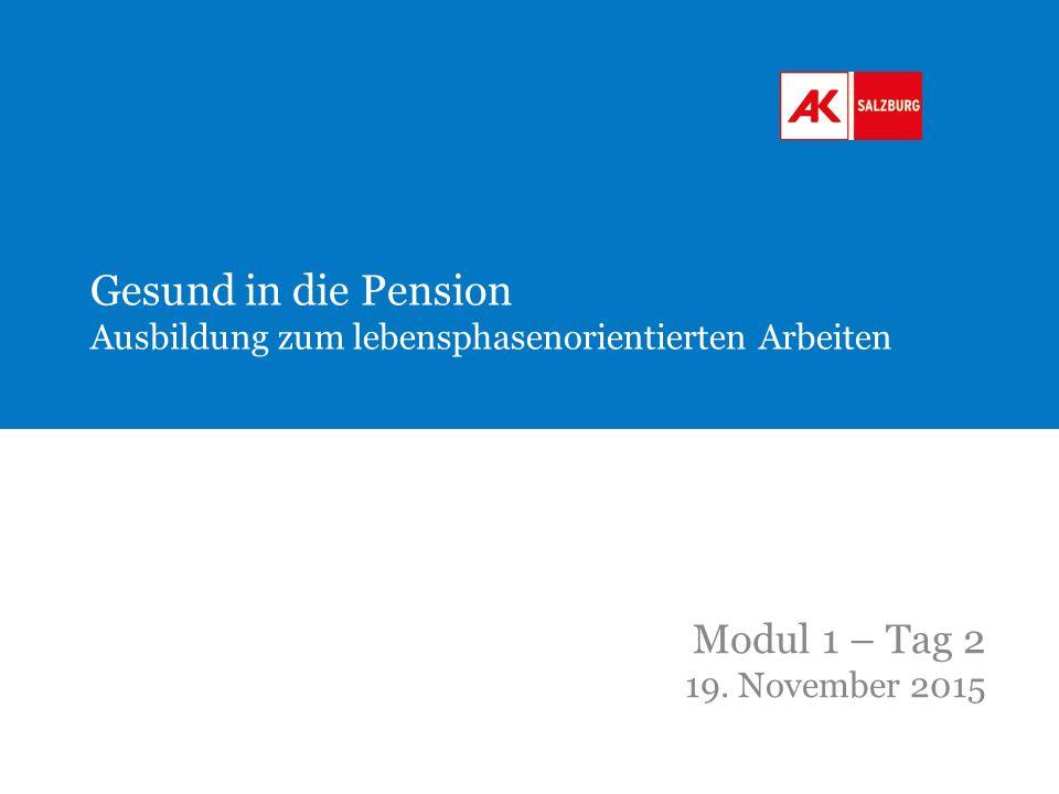 me Gesund in die Pension Ausbildung zum lebensphasenorientierten Arbeiten Modul 1 – Tag 2 19.