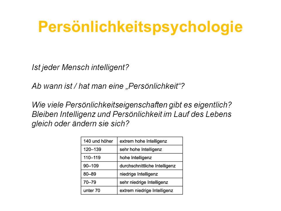 """Persönlichkeitspsychologie Ist jeder Mensch intelligent? Ab wann ist / hat man eine """"Persönlichkeit""""? Wie viele Persönlichkeitseigenschaften gibt es e"""