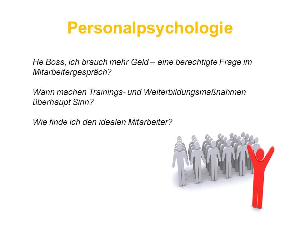 Personalpsychologie He Boss, ich brauch mehr Geld – eine berechtigte Frage im Mitarbeitergespräch? Wann machen Trainings- und Weiterbildungsmaßnahmen
