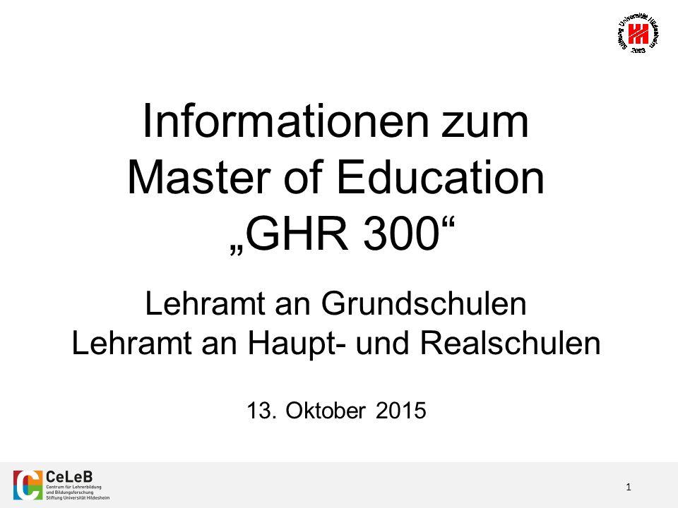 """1 Informationen zum Master of Education """"GHR 300 Lehramt an Grundschulen Lehramt an Haupt- und Realschulen 13."""