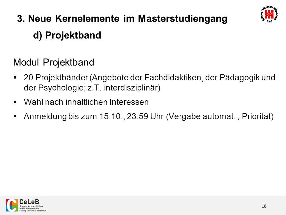 18 Modul Projektband  20 Projektbänder (Angebote der Fachdidaktiken, der Pädagogik und der Psychologie; z.T.