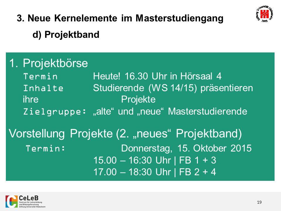 19 3. Neue Kernelemente im Masterstudiengang d) Projektband 1.Projektbörse TerminHeute.