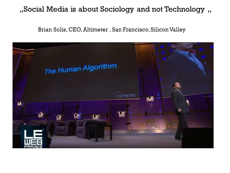 """Social Media is about Sociology and not Technology "" Brian Solis, CEO, Altimeter, San Francisco, Silicon Valley"