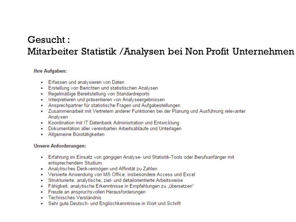 Gesucht : Mitarbeiter Statistik /Analysen bei Non Profit Unternehmen