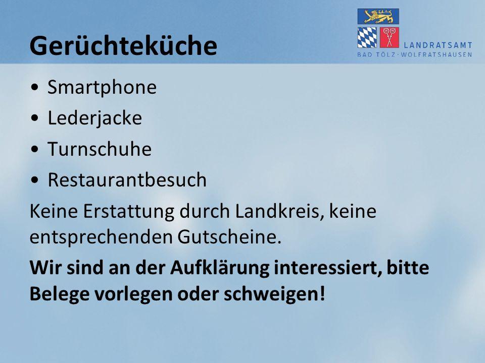 Gerüchteküche Smartphone Lederjacke Turnschuhe Restaurantbesuch Keine Erstattung durch Landkreis, keine entsprechenden Gutscheine. Wir sind an der Auf