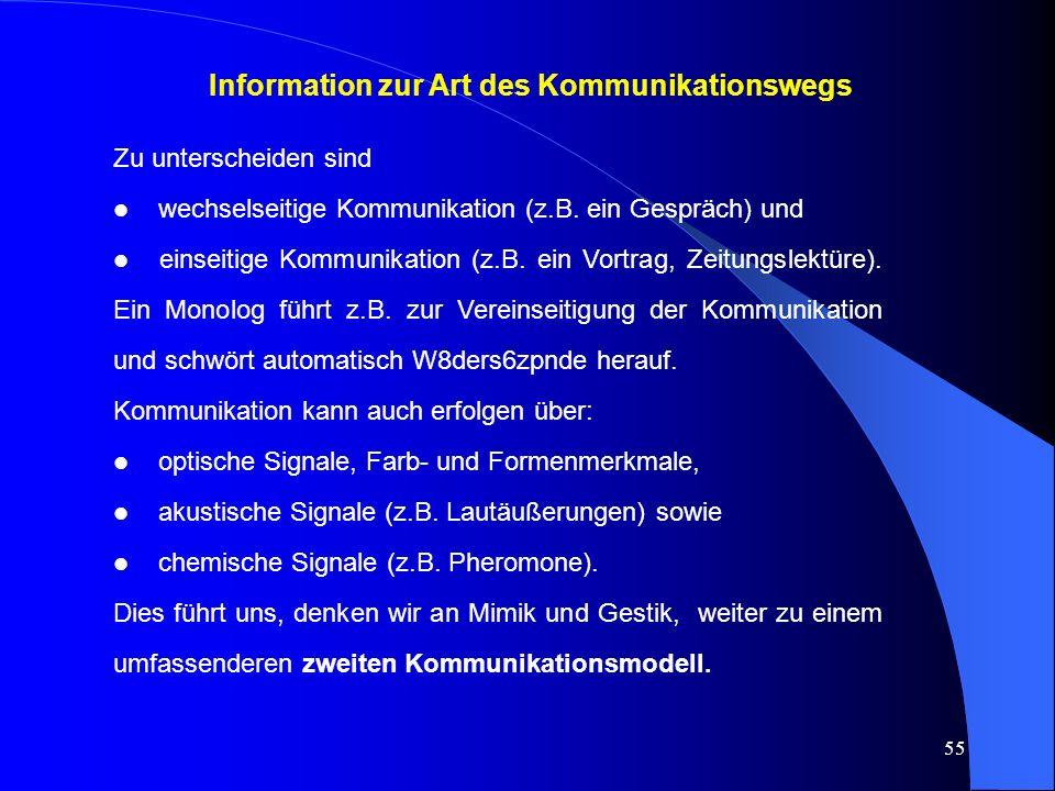 55 Information zur Art des Kommunikationswegs Zu unterscheiden sind l wechselseitige Kommunikation (z.B.