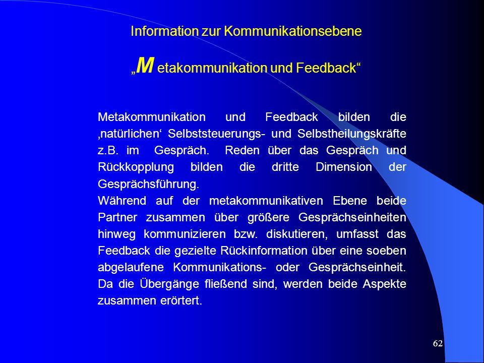 62 Metakommunikation und Feedback bilden die 'natürlichen' Selbststeuerungs- und Selbstheilungskräfte z.B.